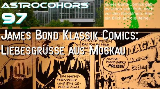 ASTROCOHORS #097: James Bond – Liebesgrüße aus Moskau [Comic]