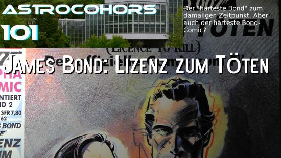 ASTROCOHORS #101: James Bond – Lizenz zum Töten (Comic)